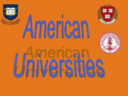 American Universities Harvard University (officially The President and