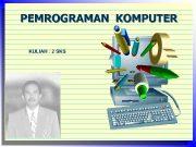 PEMROGRAMAN KOMPUTER KULIAH 2 SKS Kuliah