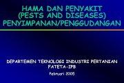HAMA DAN PENYAKIT PESTS AND DISEASES PENYIMPANAN PENGGUDANGAN DEPARTEMEN