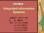 長期照護服務 Integrated Information Systems 授課教師 陳芬如 老師 班 級 醫管碩一