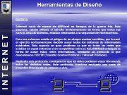Herramientas de Diseño Historia INTERNET Internet nació de