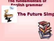 The fundamentals of English grammar  The Future