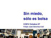 Sin miedo sólo es bolsa COEV Octubre 07