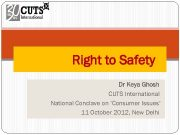 Right to Safety Dr Keya Ghosh CUTS International