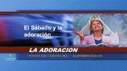 El Sábado y la adoración LA ADORACION Trimestre