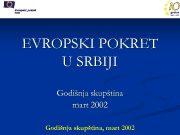 EVROPSKI POKRET U SRBIJI Godišnja skupština mart 2002