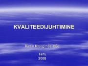 KVALITEEDIJUHTIMINE Katrin Kreegimäe MSc Tartu 2008 Saame