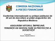 COMISIA NAŢIONALĂ A PIEŢEI FINANCIARE Conferinţa internaţională cu