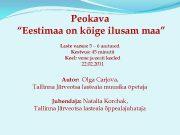 Peokava Eestimaa on kõige ilusam maa Laste vanus