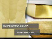 HERMENÊUTICA BÍBLICA Professor Roney Ricardo O que