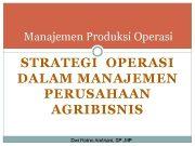 Manajemen Produksi Operasi STRATEGI OPERASI DALAM MANAJEMEN PERUSAHAAN