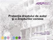 Protecţia dreptului de autor şi a drepturilor conexe