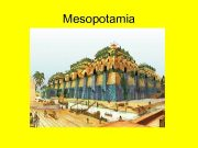 Mesopotamia Mesopotamia 3500 B C to 1700