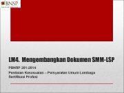LM 4 Mengembangkan Dokumen SMM-LSP PBNSP 201 2014