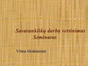Savarankiškų darbų vertinimas Seminaras Vilma Morkūnienė Savarankiškų