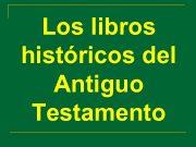 Los libros históricos del Antiguo Testamento El