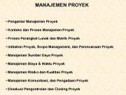MANAJEMEN PROYEK Pengantar Manajemen Proyek Konteks