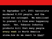 On September 11 th 2001 terrorists murdered 6