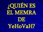 QUIÉN ES EL MEMRA DE Ye Ho Va