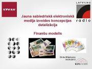 Jauna sabiedriskā elektroniskā medija izveides koncepcijas detalizācija Finanšu
