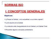 NORMAS ISO I CONCEPTOS GENERALES Objetivos F Porqué la