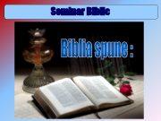 Seminar Biblic Biblia spune 22 CARTEA