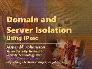 Domain and Server Isolation Using IPsec Jesper M