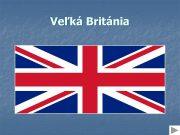 Veľká Británia Veľká Británia Do spojeného kráľovstva