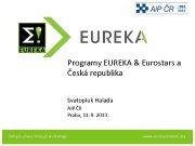 EUREKA Programy EUREKA Eurostars a Česká republika