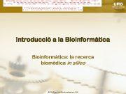 Introducció a la Bioinformàtica la recerca biomèdica in