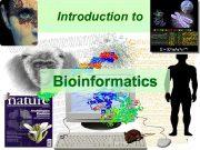 Introduction to Bioinformatics 1 Introduction to Bioinformatics