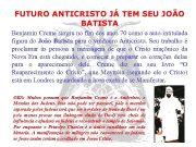 FUTURO ANTICRISTO JÁ TEM SEU JOÃO BATISTA Benjamin