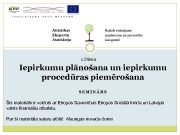 1 Diena Iepirkumu plānošana un iepirkumu procedūras piemērošana