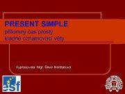 PRESENT SIMPLE přítomný čas prostý kladné oznamovací věty