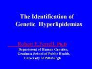The Identification of Genetic Hyperlipidemias Robert E Ferrell