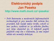Elektronický podpis Jan Paseka http www math muni