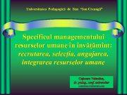 Universitatea Pedagogică de Stat Ion Creangă Specificul managementului