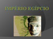 IMPÉRIO EGÍPCIO Introdução O Egito representa uma