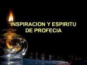 INSPIRACION Y ESPIRITU DE PROFECIA José Ramirez Escalona