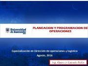 PLANEACION Y PROGRAMACION DE OPERACIONES Especialización en Dirección