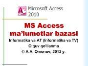 MS Access ma lumotlar bazasi Informatika va AT Informatika
