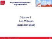 Psychosociologie des organisations Séance 3 Les Valeurs