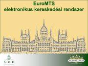 Euro MTS elektronikus kereskedési rendszer Euro MTS