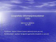 Geografiske informasjonssystemer GIS SGO 1910 SGO 4930