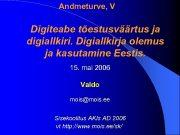Andmeturve V Digiteabe tõestusväärtus ja digiallkiri Digiallkirja olemus