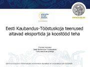 Eesti Kaubandus-Tööstuskoja teenused aitavad eksportida ja koostööd teha