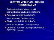 SISTEMI MEĐUBANKARSKIH KOMUNIKACIJA Prvi sistemi međubankarskih komunikacija javljaju
