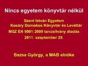 Nincs egyetem könyvtár nélkül Szent István Egyetem Kosáry