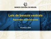 Leis de bancos centrais Aspectos selecionados Dezembro 2008