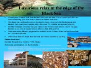 Luxurious relax at the edge of the Black
